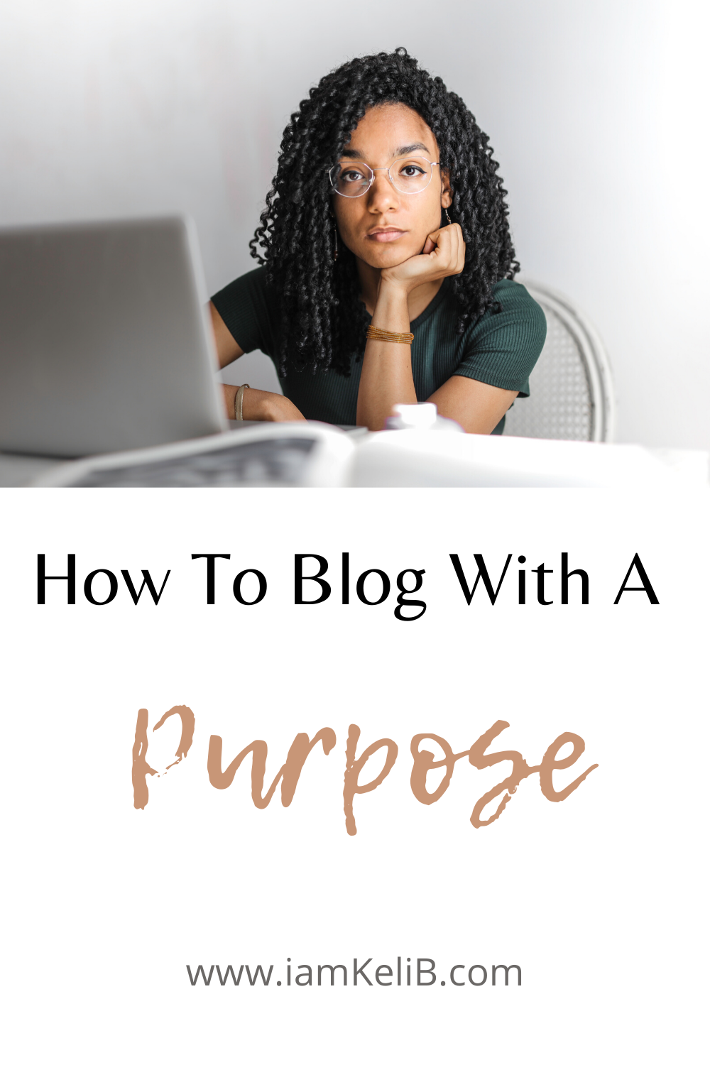 How To Blog With A Purpose